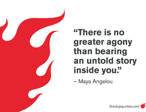 There is No Greater Agony Than Bearing an Untold Story Inside You